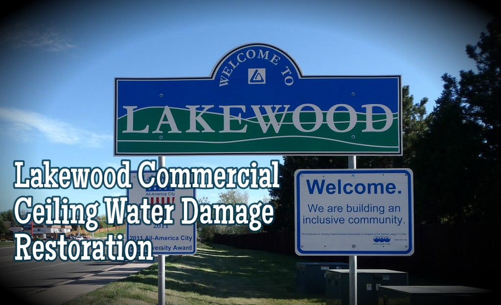 Lakewood Commercial Ceiling Water Damage Restoration