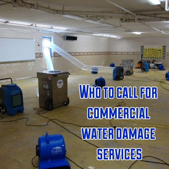 Who to call for commercial water damage services